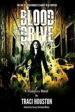 Blood Drive : A Vampire Otherkin Novel - Traci Houston