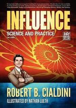 Influence : Science and Practice: The Comic - Robert Cialdini