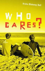 Who Cares? - Krista Blakeney Bell