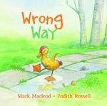 Wrong Way : Picture Book - Mark MacLeod