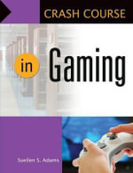 Crash Course in Gaming : Crash Course - Suellen S. Adams