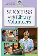 Success with library volunteers : Just the Basics - Leslie Edmonds Holt