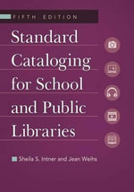 Standard Cataloging for School and Public Libraries - Sheila S. Intner
