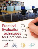 Practical Evaluation Techniques for Librarians - Rachel Applegate