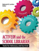 Activism and the School Librarian : Tools for Advocacy and Survival