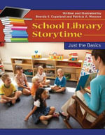 School Library Storytime : Just the Basics - Brenda S. Copeland