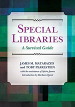 Special Libraries : A Survival Guide - James M. Matarazzo