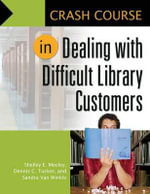 Crash Course in Dealing with Difficult Library Customers - Shelley Elizabeth Mosley