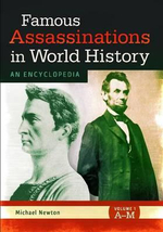 Famous Assassinations in World History [2 volumes] : An Encyclopedia - Michael Newton