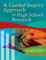 A Guided Inquiry Approach to High School Research : Volume 44 - Randell K. Schmidt