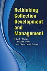 Rethinking Collection Development and Management - Rebecca S. Albitz