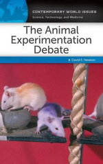 The Animal Experimentation Debate : A Reference Handbook - David E. Newton