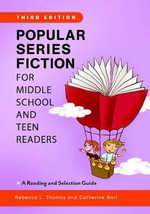 Popular Series Fiction for Middle School and Teen Readers : A Reading and Selection Guide - Rebecca L. Thomas