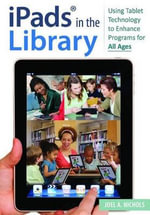 iPads in the Library : Using Tablet Technology to Enhance Programs for All Ages - Professor Joel A. Nichols
