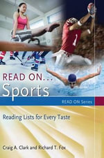 Read on...Sports : Reading Lists for Every Taste - Craig Clark