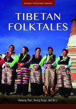 Tibetan Folktales - Haiwang Yuan