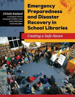 Emergency Preparedness and Disaster Recovery in School Libraries : Creating a Safe Haven - Christie Kaaland