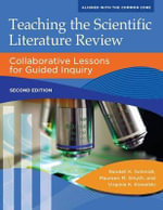 Teaching the Scientific Literature Review : Collaborative Lessons for Guided Inquiry - Randell K. Schmidt