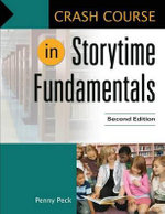 Crash Course in Storytime Fundamentals : Crash Course - Penny Peck