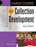 Crash Course in Collection Development - Wayne Disher