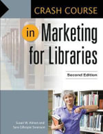 Crash Course in Marketing for Libraries - Susan Webreck Alman