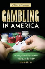 Gambling in America : An Encyclopedia of History, Issues, and Society - William N. Thompson