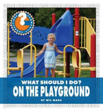 What Should I Do? on the Playground - Wil Mara
