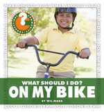What Should I Do? on My Bike : Community Connections: What Should I Do? (Library) - Wil Mara