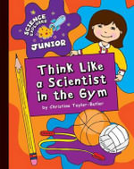 Think Like a Scientist in the Gym - Christine Taylor-Butler