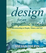 Design for and Empathic World : Reconnecting People, Nature, and Self - Sim Van der Ryn