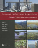 Climate of the Southeast United States : A Northeastern Primer on Prediction - Keith T. Ingram