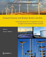 Climate Change and Energy Supply and Use : Technical Report for the U.S. Department of Energy in Support of the National Climate Assessment - Thomas J. Wilbanks