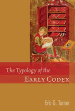 The Typology of the Early Codex - Eric G Turner
