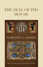 The Zeal of Thy House - Dorothy L Sayers