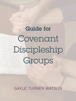Guide for Covenant Discipleship Groups - Gayle Turner Watson