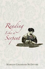 Reading Like a Serpent : What the Scarlet A Is About - Marilyn Chandler McEntyre