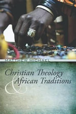 Christian Theology and African Traditions : The Antichrist, The False Prophet & End of Days - Matthew Michael