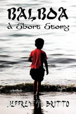 Balboa : A Short Story - Jeffrey T Britto