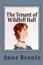 The Tenant of Wildfell Hall (Unabridged) - Anne Bronte