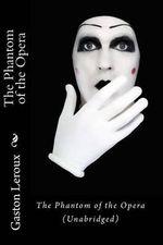 The Phantom of the Opera (Unabridged) - Gaston LeRoux