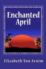 Enchanted April - Elizabeth Von Arnim