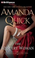 The Mystery Woman : Ladies of Lantern Street Novels - Amanda Quick