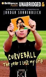 Curveball : The Year I Lost My Grip - Jordan Sonnenblick