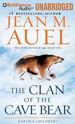 The Clan of the Cave Bear : Earth's Children (Audio) - Jean M Auel