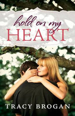 Hold on My Heart : A Social Network Thriller - Tracy Brogan