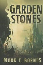 The Garden of Stones : Echoes of Empire: Book 1 - Mark T Barnes