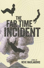 The Far Time Incident - Neve Maslakovic