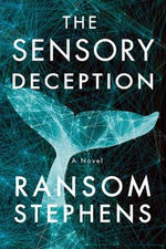 The Sensory Deception - Ransom Stephens