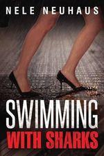 Swimming with Sharks - Nele Neuhaus