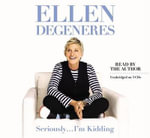 Seriously I M Kidding - Ellen DeGeneres